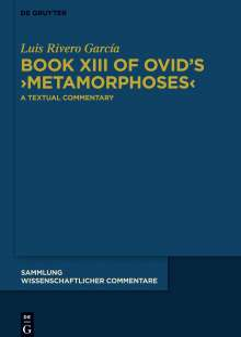 Luis Rivero García: Book XIII of Ovid's >Metamorphoses<, Buch