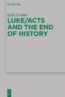 Kylie Crabbe: Luke/Acts and the End of History, Buch