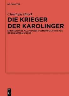 Christoph Haack: Die Krieger der Karolinger, Buch