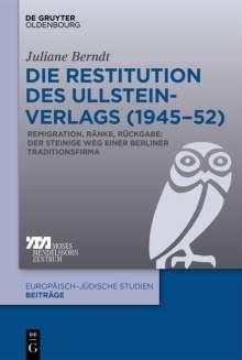 Juliane Berndt: Die Restitution des Ullstein-Verlags (1945-52), Buch