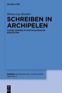 Miriam Lay Brander: Schreiben in Archipelen, Buch
