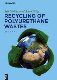 Mir Mohammad Alavi Nikje: Recycling of Polyurethane Wastes, Buch