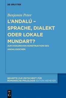 Benjamin Peter: L'andalú - Sprache, Dialekt oder lokale Mundart?, Buch