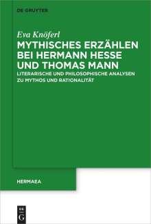Eva Knöferl: Mythisches Erzählen bei Hermann Hesse und Thomas Mann, Buch