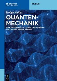 Holger Göbel: Quantenmechanik, Buch