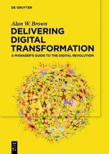 Alan W. Brown: Delivering Digital Transformation, Buch