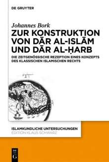 Johannes Bork: Zum Konstrukt von dar al-islam und dar al-¿arb, Buch