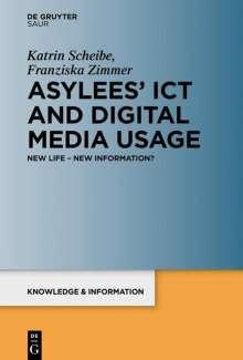 Katrin Scheibe: Asylees' ICT and Digital Media Usage, Buch