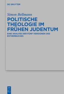Simon Bellmann: Politische Theologie im frühen Judentum, Buch
