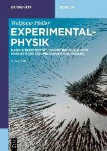Wolfgang Pfeiler: Experimentalphysik 03. Elektrizität, Magnetismus, Elektromagnetische Schwingungen und Wellen, Buch