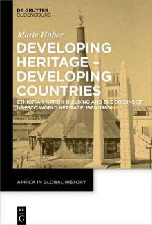 Marie Huber: Developing Heritage - Developing Countries, Buch