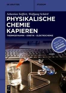 Sebastian Seiffert: Physikalische Chemie Kapieren, Buch