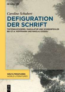 Caroline Schubert: Defiguration der Schrift, Buch