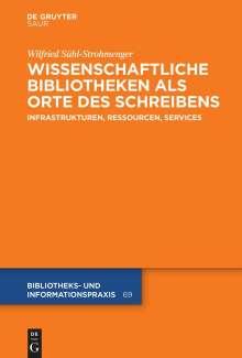 Wilfried Sühl-Strohmenger: Wissenschaftliche Bibliotheken als Orte des Schreibens, Buch