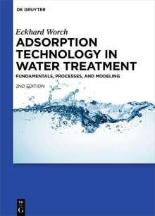 Eckhard Worch: Adsorption Technology in Water Treatment, Buch