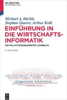 Michael A. Bächle: Einführung in die Wirtschaftsinformatik, Buch