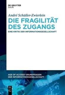 André Schüller-Zwierlein: Die Fragilität des Zugangs, Buch