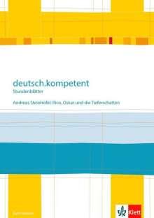 deutsch.kompetent - Stundenblätter. Andreas Steinhöfel: Rico, Oskar 01 und die Tieferschatten. Kopiervorlagen 6. Klasse, Buch