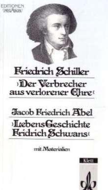 Friedrich von Schiller: Der Verbrecher aus verlorener Ehre. Lebens-Geschichte Fridrich Schwans, Buch