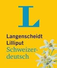 Langenscheidt Lilliput Schweizerdeutsch - im Mini-Format, Buch