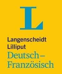 Langenscheidt Lilliput Deutsch-Französisch - im Mini-Format, Buch