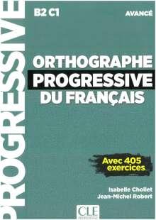 Isabelle Chollet: Orthographe progressive du français. Niveau avancé - avec 450 exercices. Schülerarbeitsheft + mp3-CD + online, Buch