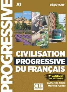 Civilisation progressive du français. Niveau débutant - 3ème édition. Schülerarbeitsheft + Audio-CD + Online-Übungen, Buch