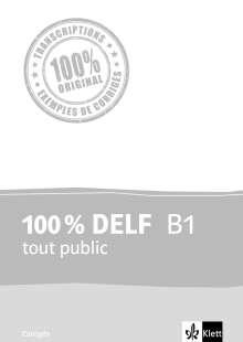 100 % DELF B1 tout public. Corrigés, Buch