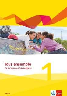Tous ensemble 1. Fit für Tests und Schulaufgaben mit Audios online 1. Lernjahr, Buch