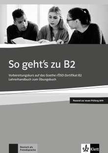 So Gehts Zu B2 Lehrerhandbuch Passend Zur Neuen Prüfung 2019 Uta