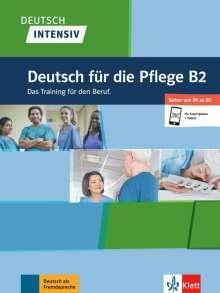 Deutsch intensiv Deutsch für die Pflege B2.  Buch + Online, Buch