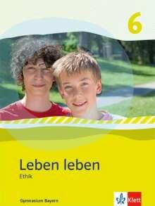 Leben Leben 6. Schülerband Klasse 6. Ausgabe Bayern, Buch