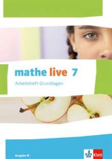 mathe live. Arbeitsheft Grundlagen mit Lösungsheft 7. Schuljahr. Ausgabe W, Buch