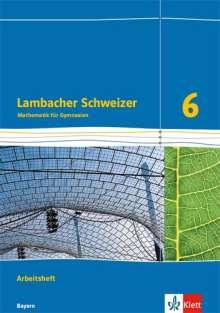 Lambacher Schweizer Mathematik 6. Ausgabe für Bayern ab 2017.  Arbeitsheft plus Lösungsheft Klasse 6, Buch