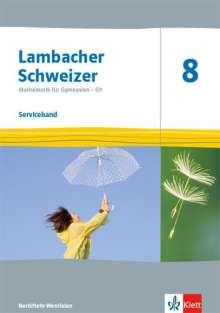Lambacher Schweizer Mathematik 8 - G9. Serviceband Klasse 8. Ausgabe Nordrhein-Westfalen, Buch
