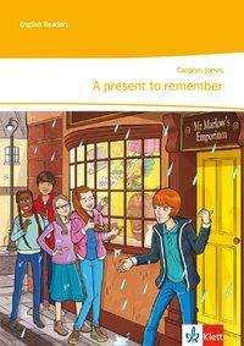 Carolyn Jones: A present to remember. Lektüre mit Online-Anreicherung.  Klasse 7, Buch