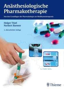 Holger Thiel: Anästhesiologische Pharmakotherapie, Buch