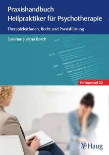 Susanne Juliana Bosch: Praxishandbuch Heilpraktiker für Psychotherapie, Buch