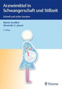 Martin Smollich: Arzneimittel in Schwangerschaft und Stillzeit, Buch