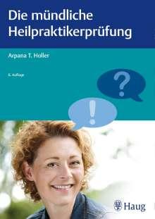 Arpana Tjard Holler: Die mündliche Heilpraktikerprüfung, Buch