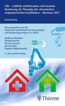 Wolfram Windisch: S2-Leitlinie nichtinvasive und invasive Beatmung als Therapie der chronischen respiratorischen Insuffizienz, Buch