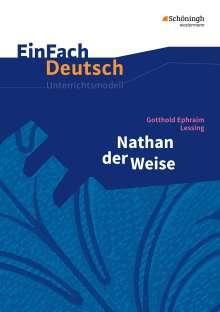 Gotthold Ephraim Lessing: Nathan der Weise. EinFach Deutsch Unterrichtsmodelle, Buch