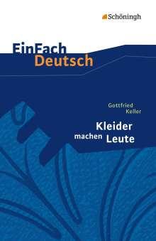 Gottfried Keller: Kleider machen Leute. EinFach Deutsch Textausgaben, Buch