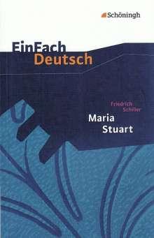 Friedrich von Schiller: Maria Stuart. EinFach Deutsch Textausgaben, Buch