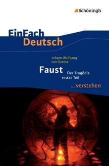 Johann Wolfgang von Goethe: Faust I. EinFach Deutsch ...verstehen, Buch