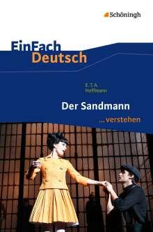Ernst Theodor Amadeus Hoffmann: Der Sandmann. EinFach Deutsch ...verstehen, Buch