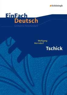 Wolfgang Herrndorf: Tschick. EinFach Deutsch Unterrichtsmodelle, Buch