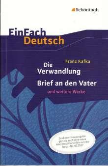 Franz Kafka: Die Verwandlung, Brief an den Vater und weitere Werke. EinFach Deutsch Textausgaben, Buch
