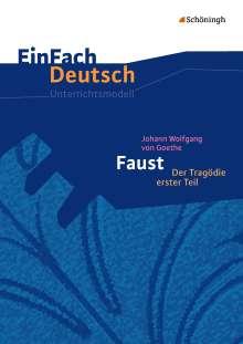 Johann Wolfgang von Goethe: Johann Wolfgang von Goethe: Faust 1. EinFach Deutsch Unterrichtsmodelle, Buch
