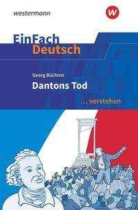 Georg Büchner: Dantons Tod. EinFach Deutsch ...verstehen, Buch